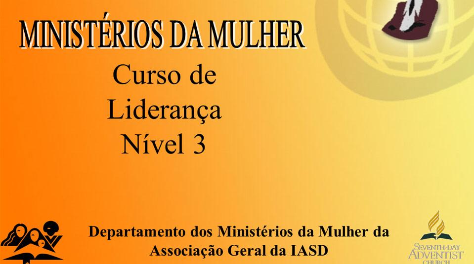 Curso de Liderança III – Ministério da Mulher