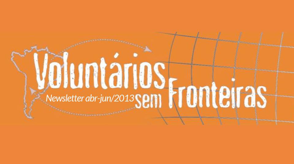 (abr-jun/13) Newsletter Voluntários sem Fronteiras