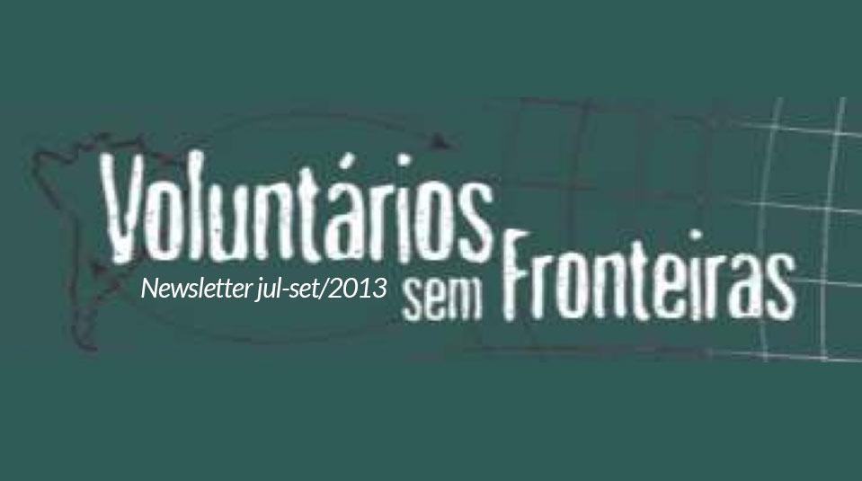 (jul-set/13) Newsletter Voluntários sem Fronteiras