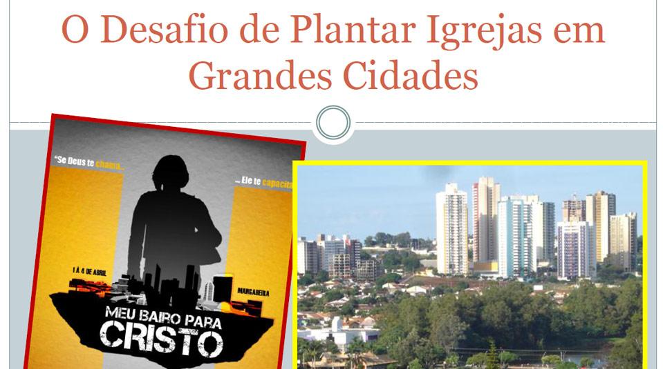 Semionário: O desafio de plantar igrejas em grandes cidades