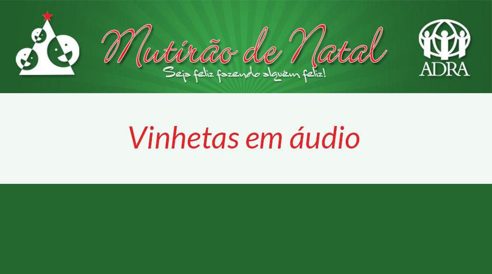 Áudio vinheta: Mutirão de Natal