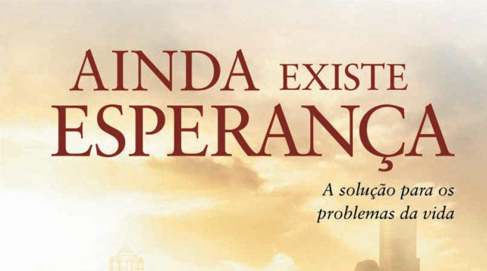Ainda Existe Esperança – Livro missionário de 2011