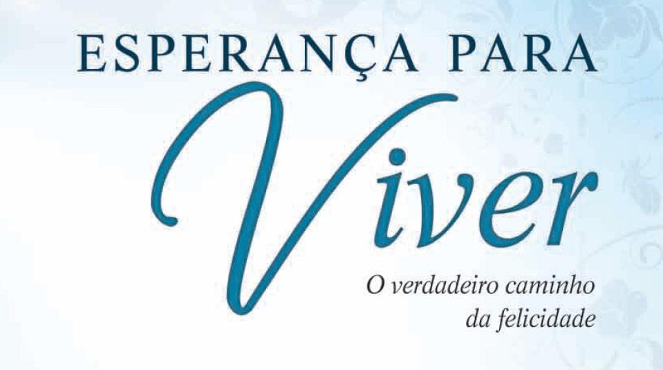 Esperanca para Viver – Livro missionário de 2008