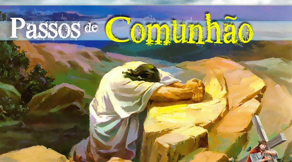 PPT 3: Passos de comunhão – Semana Santa 2014