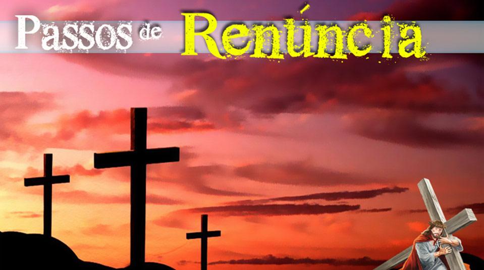 PPT 6: Passos de renúncia – Semana Santa 2014