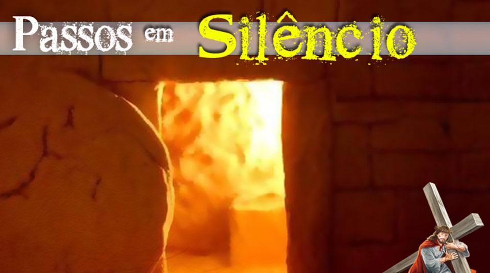 PPT 7: Passos em silêncio – Semana Santa 2014