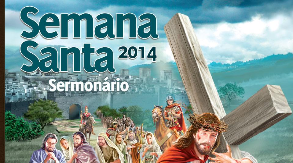 Sermonário: Nos Passos de Jesus – Semana Santa 2014