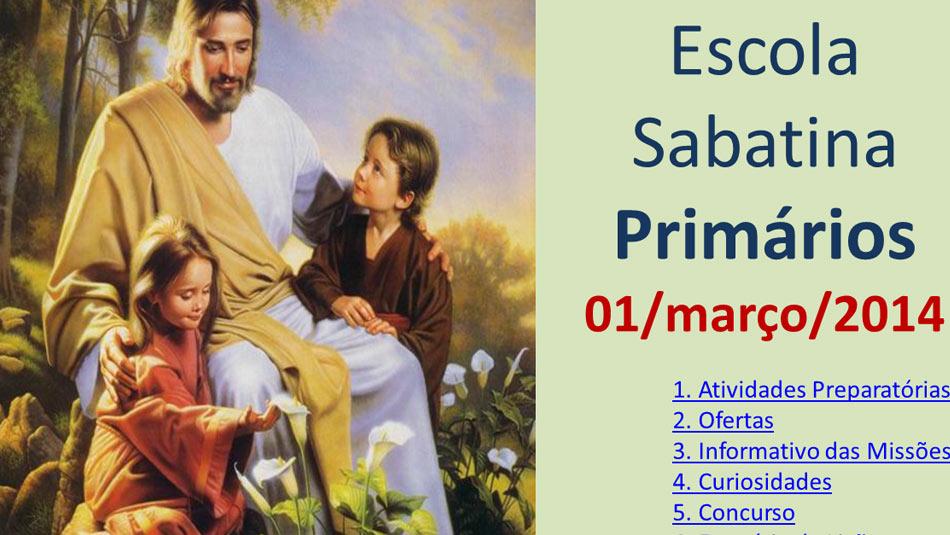Auxílio na Escola Sabatina dos Primários – 1 Março 2014