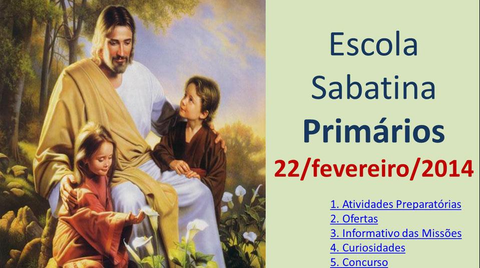 Auxílio na Escola Sabatina dos Primários – 22 Fevereiro 2014