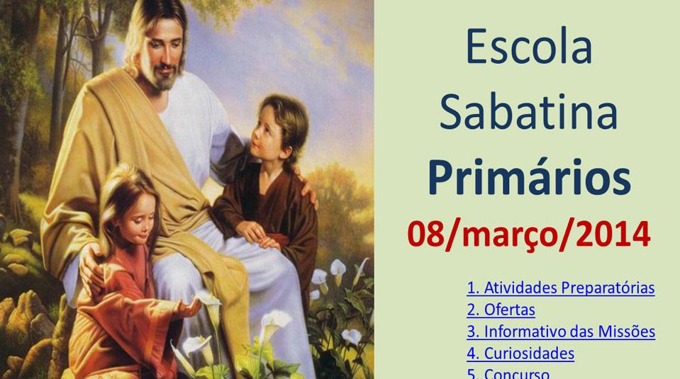 Auxílio na Escola Sabatina dos Primários – 8 Março 2014