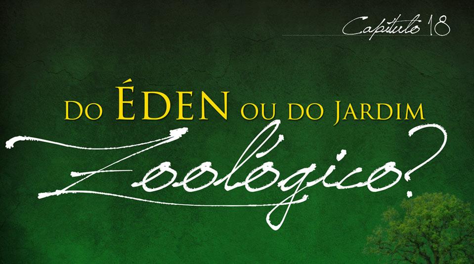 Sermão #18: Do éden ou do jardim zoológico | Série Evangelística Esperança para Viver