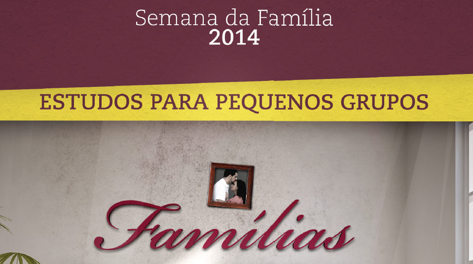 Sermonário para Pequeno Grupo: Famílias [Im]perfeitas – Semana da Família