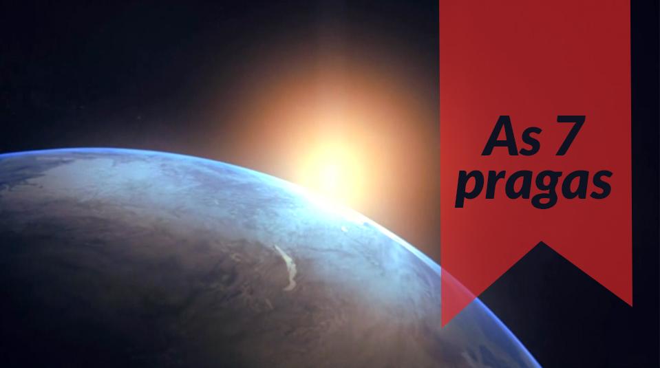 #20 As 7 pragas – Apocalipse o fim revelado