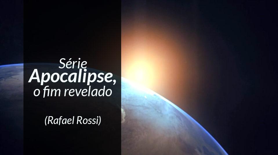 Série - Apocalipse o fim revelado