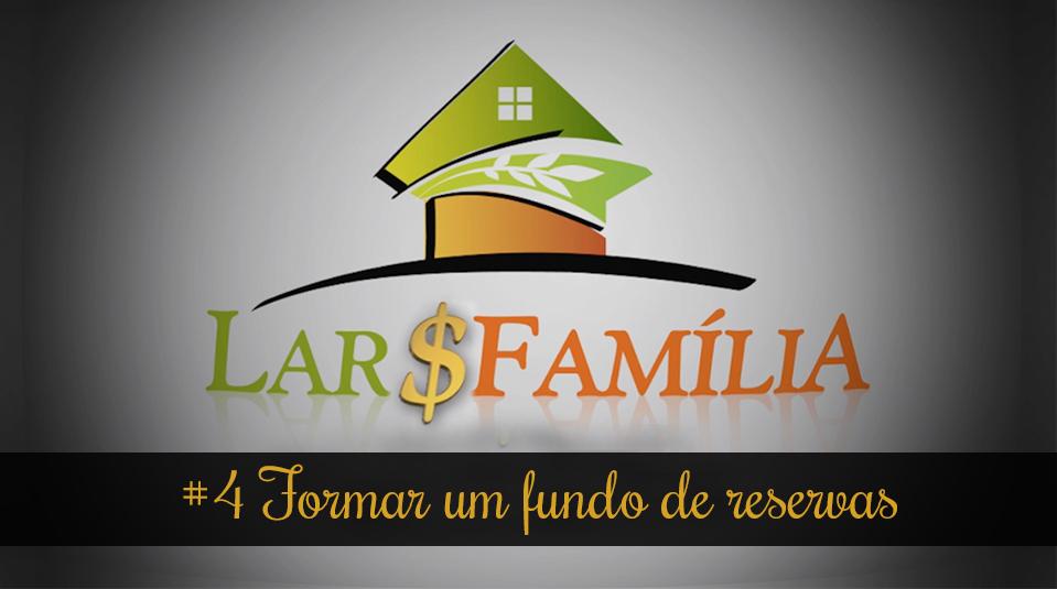 #4 Formar um fundo de reservas – Lar & Família – Finanças