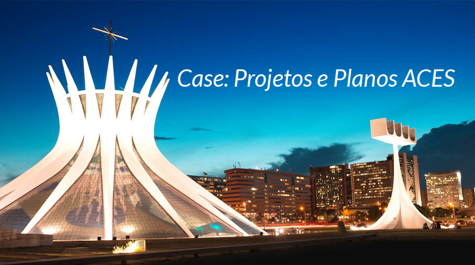 Case: Projetos e Planos ACES – SAC/GAiN 2014