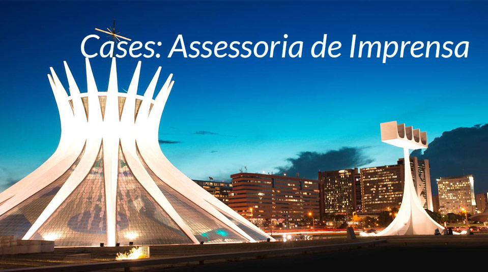Cases: Assessoria de Imprensa – SAC/GAiN 2014