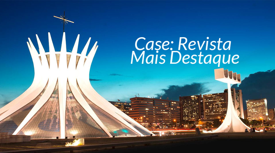 Case: Revista Mais Destaque – SAC/GAiN 2014