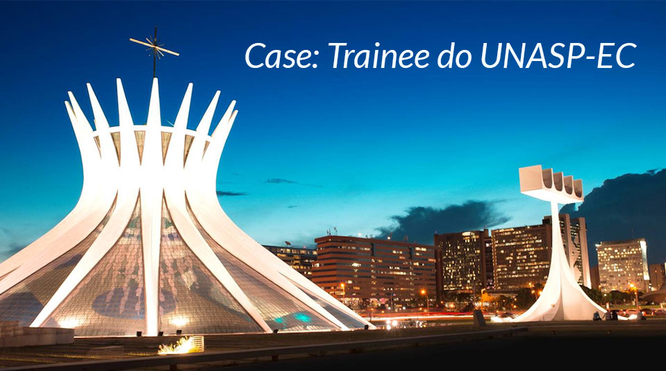 Case: Trainee do UNASP-EC – SAC/GAiN 2014