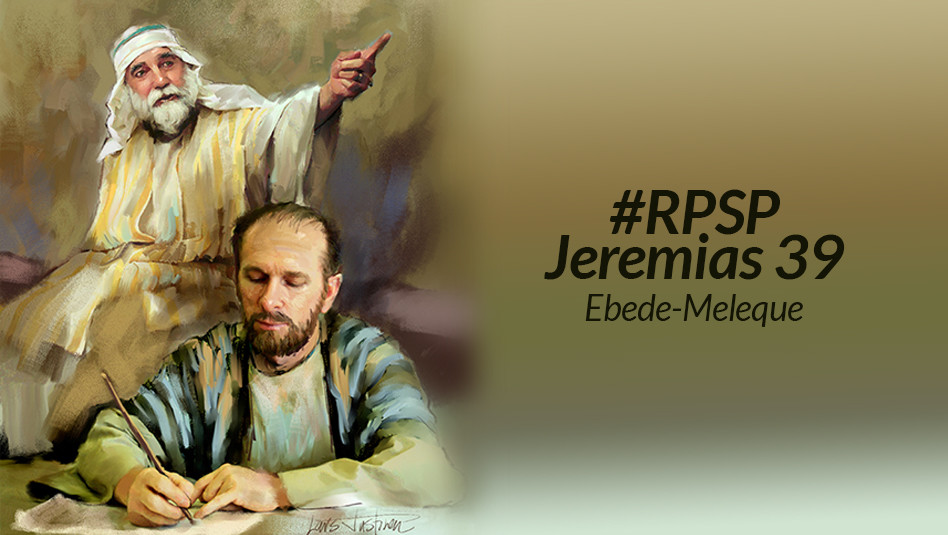 jeremias39-rpsp-ebede-meleque