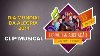 Clip Musical – Dia Mundial da Alegria 2014