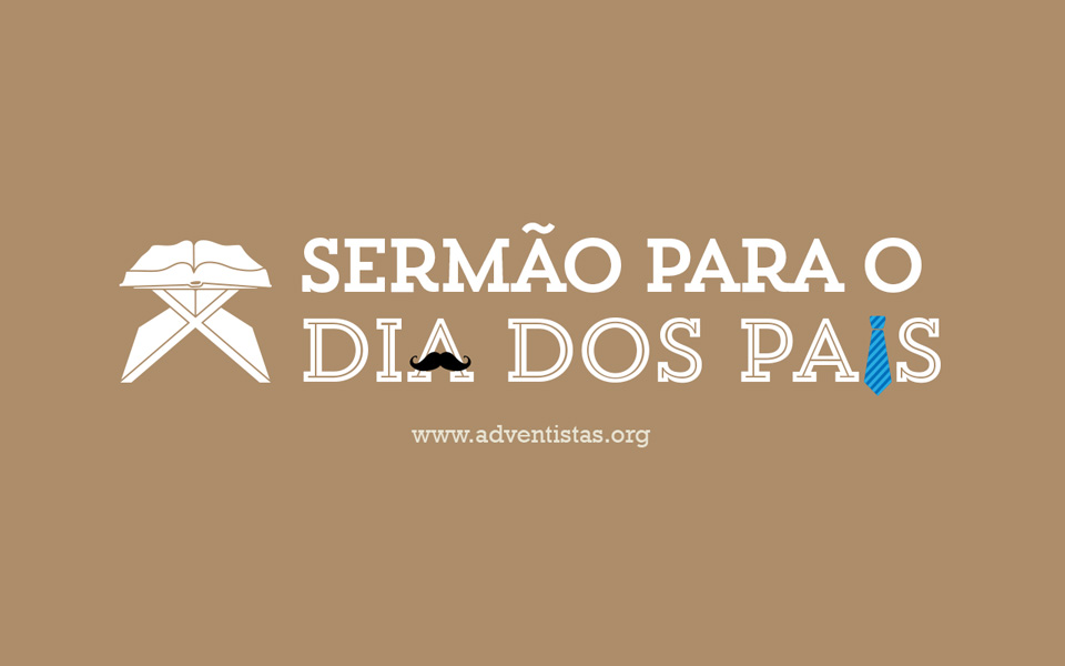 Sermão: Dia dos pais 2014