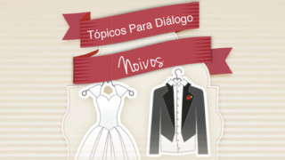 Tópicos Para Diálogo – Curso de noivos