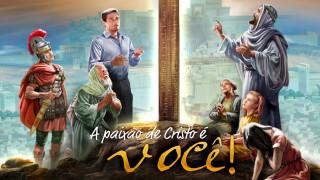 Cartaz aberto: A paixão de Cristo é você – Semana Santa 2015