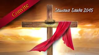 Convite: A paixão de Cristo é você – Semana Santa 2015
