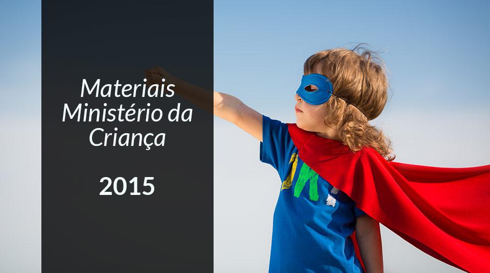 Materiais Ministério da Criança 2015