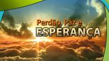 #2 PPT: Perdão, paz e esperança – Evangelismo Público de Colheita 2014