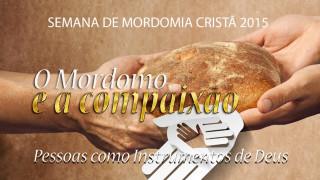 Vídeo#7 Pessoas como instrumentos de Deus – Semana de Mordomia Cristã 2015