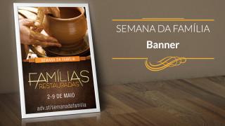 Banner: Famílias Restauradas – Semana da Família 2015