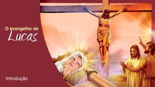 Introdução – O evangelho de Lucas 2º trimestre 2015
