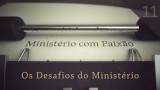 Os desafios do ministério – Ministério com Paixão