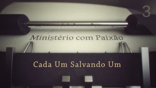 Vídeo: Cada um salvando um – Ministério com Paixão