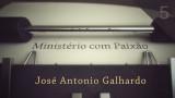 José Antonio Galhardo – Ministério com Paixão
