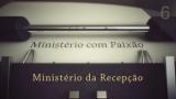 Ministério da recepcão – Ministério com Paixão