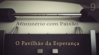 O pavilhão da esperança – Ministério com Paixão