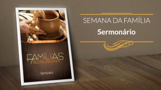 Sermonário: Famílias Restauradas – Semana da Família 2015