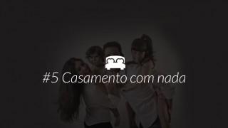 """PPT 5: Casamento com """"nada"""" – famílias Restauradas / Semana da Família 2015"""