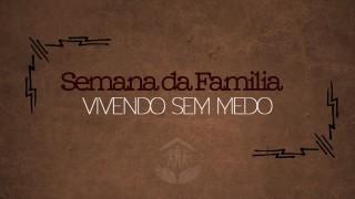 #3 Vivendo sem medo – famílias Restauradas / Semana da Família 2015