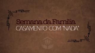 """#5 Casamento com """"nada"""" – famílias Restauradas / Semana da Família 2015"""
