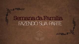 #6 Fazendo sua parte – famílias Restauradas / Semana da Família 2015