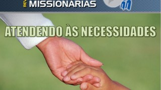 Atendendo as Necessidades – Duplas Missionárias
