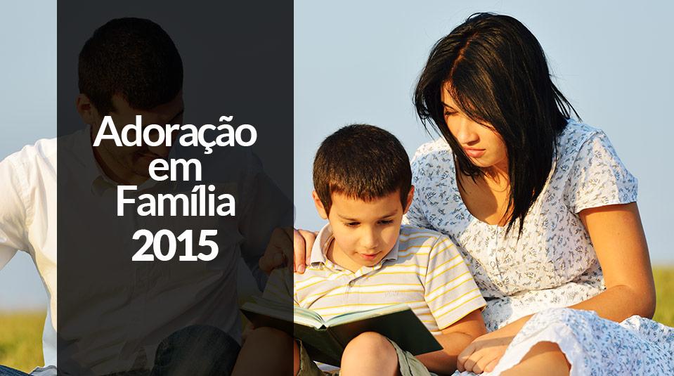Programa Adoração em Família 2015