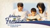 PPT 10 O Poder da Oração [Culto da Família]