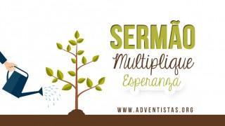 Sermão – Multiplicando Esperança 2015