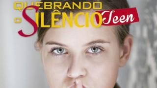 Violência Sexual – Quebrando o Silêncio Teen