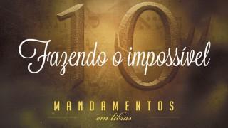 Libras #6 Fazendo o impossível – Os 10 Mandamentos